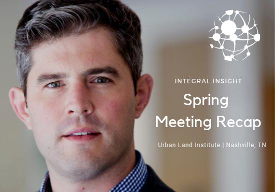 Spring Meeting ULI Recap